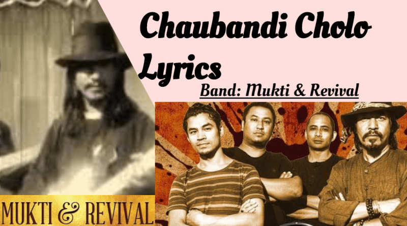 chaubandi cholo lyrics - mukti and revival band