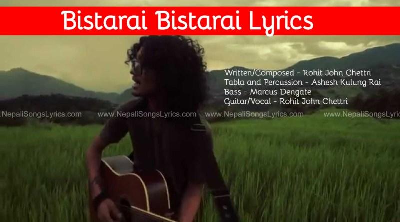 Bistarai Bistarai Lyrics by Rohit John Chettri
