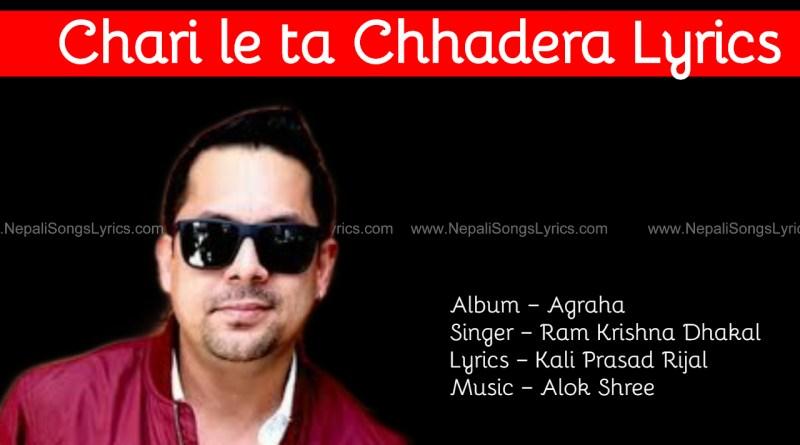 chari le ta chhadera lyrics ram krishna dhakal