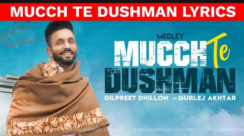 MUCCH TE DUSHMAN LYRICS - DILPREET DHILLON ft. Gurlej Akhtar