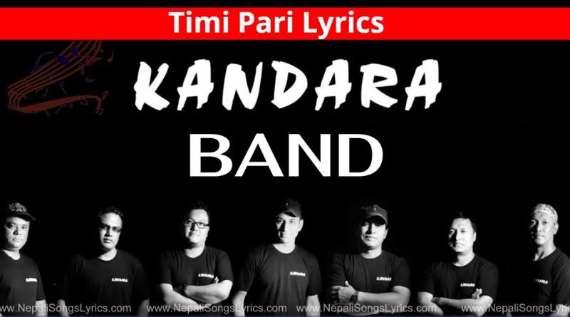 Timi Pari Lyrics - Kandara Band