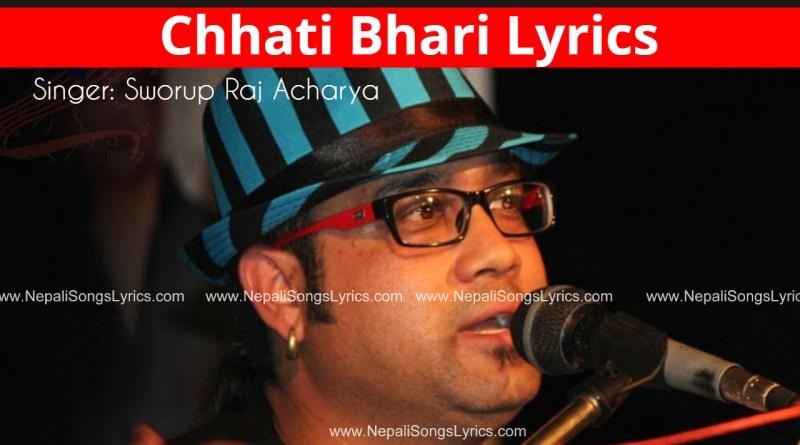 chhati bhari lyrics - Sworup raj acharya