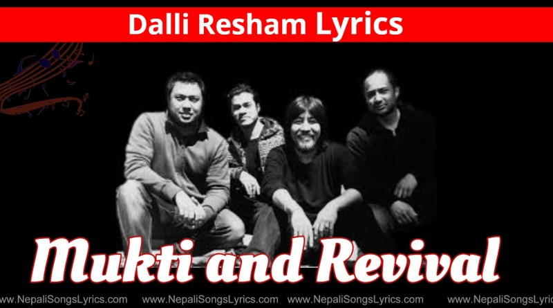 dalli resham Lyrics - mukti and revival