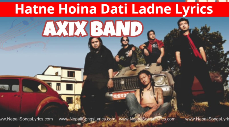 hatne hoina dati ladne lyrics - Axix band