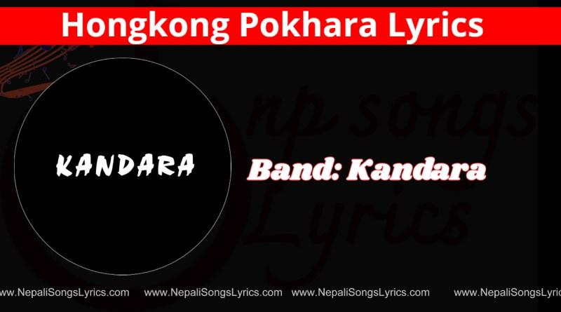 hongkong Pokhara lyrics - kandara band