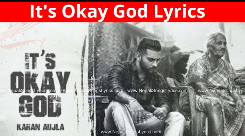 its okay god lyrics - karan Aujla