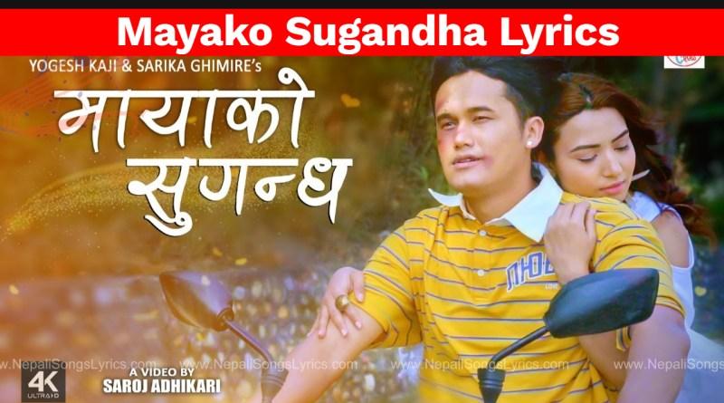 mayako sugandha lyrics - Yogesh Kaji & Sarika Ghimire