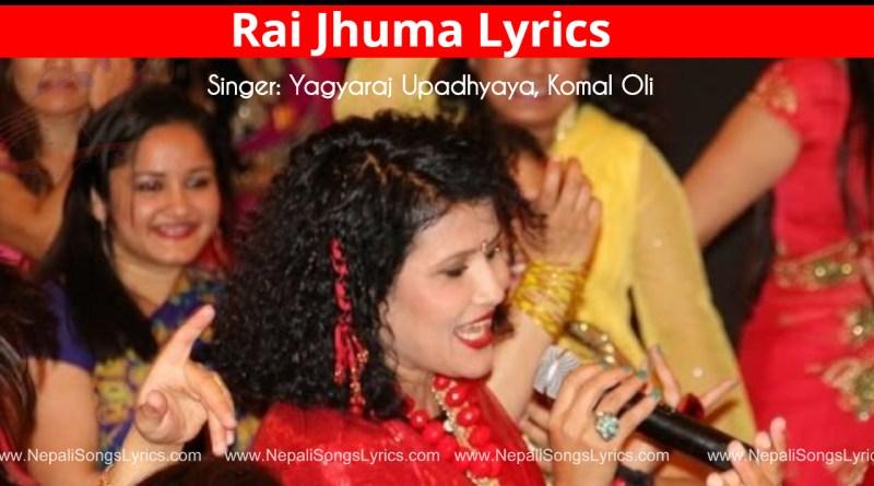 rai jhuma lyrics deuda song- Yagyaraj Upadhyaya, Komal Oli