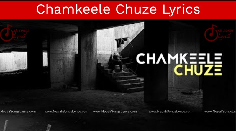 chamkeele chuze lyrics - dino james