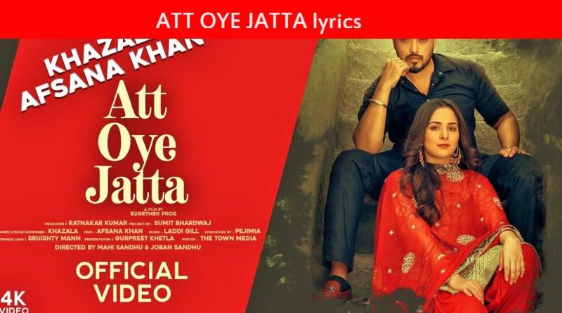 ATT OYE JATTA lyrics - KHAZALA ft. AFSANA KHAN