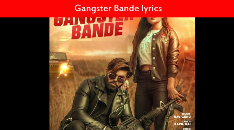 Gangster Bande lyrics_ NAV GURU _ Navv Music Injector