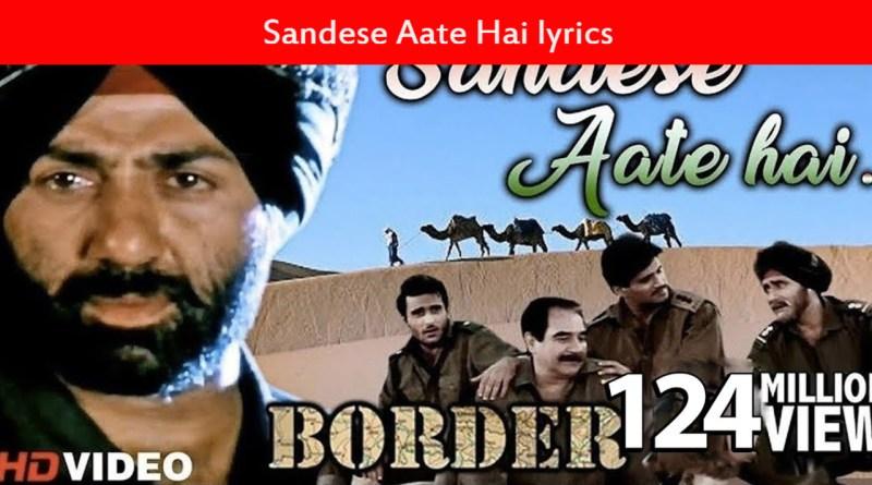 Sandese Aate Hai lyrics - Border _ Sunny Deol, Suniel Shetty