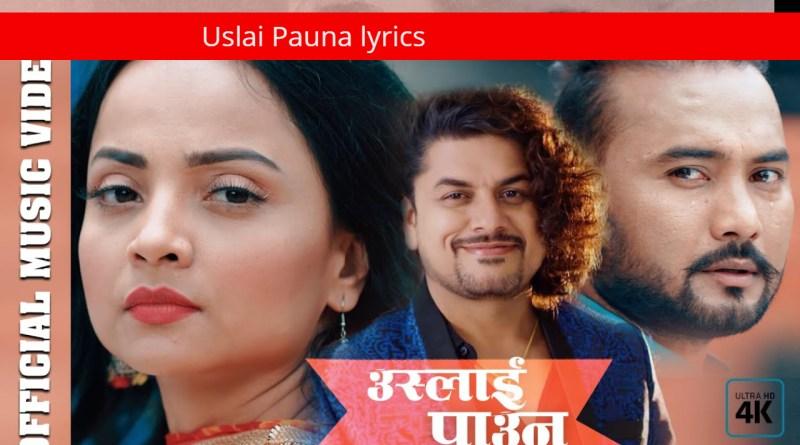 Uslai Pauna lyrics - Pramod Kharel