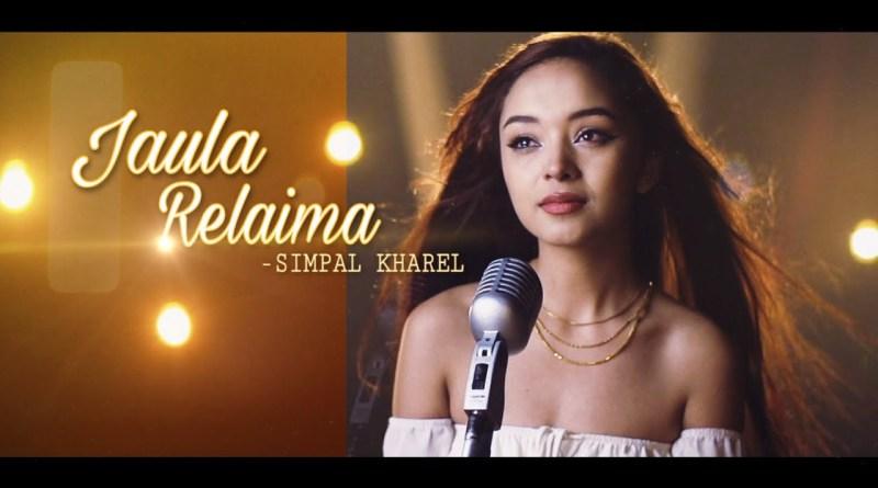 JAULA RELAIMA lyrics - Simpal Kharel