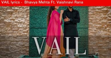 VAIL lyrics - Bhavya Mehta Ft. Vaishnavi Rana