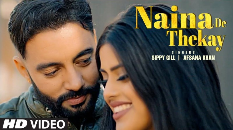 Naina De Thekay lyrics - Sippy Gill, Afsana Khan