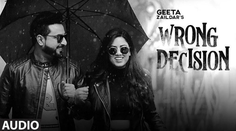 Wrong Decision lyrics - Geeta Zaildar, Gurlej Akhtar