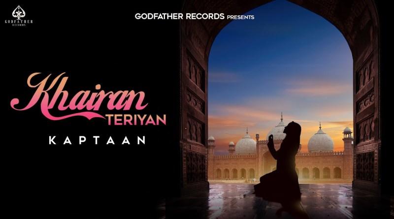 Khairan Teriyan lyrics - Kaptaan