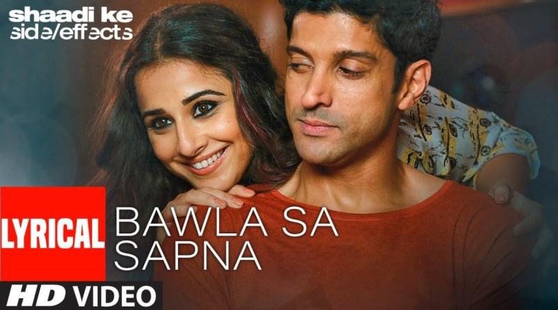 Bawla Sa Sapna Lyrics - Mohit Chauhan