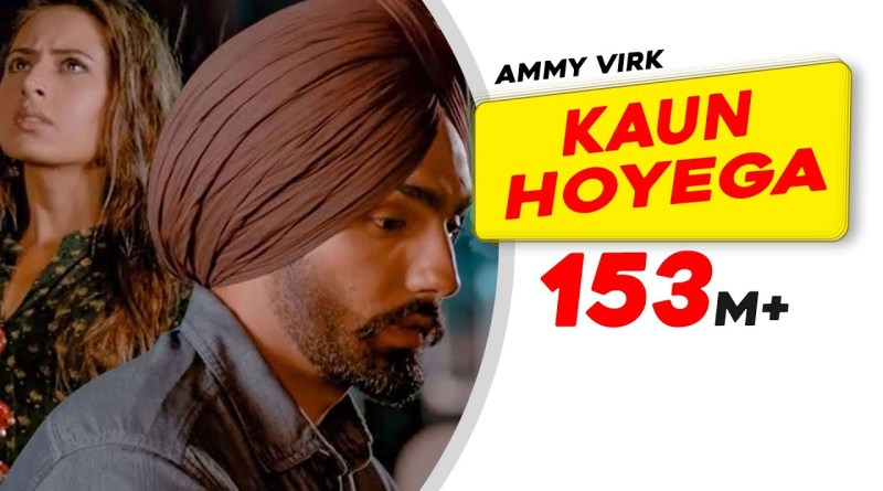 Kaun Hoyega lyrics - Ammy Virk