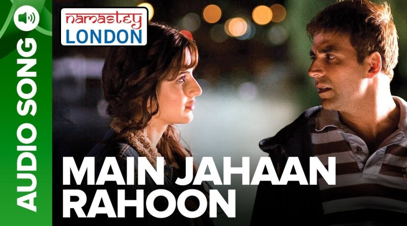 Main Jahaan Rahoon Lyrics - Rahat Fateh Ali Khan, Krishna Beura