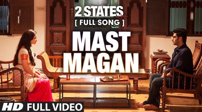 Mast Magan Lyrics - ARIJIT SINGH, CHINMAYI SRIPADA