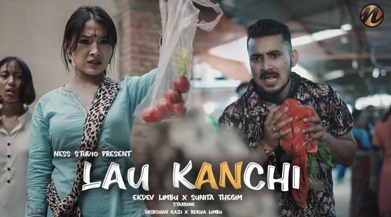 Lau Kanchi lyrics - Ekdev Limbu X Sunita Thegim