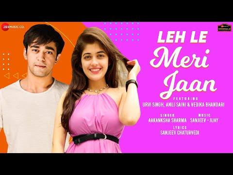 Leh Le Meri Jaan Lyrics - Aakanksha Sharma