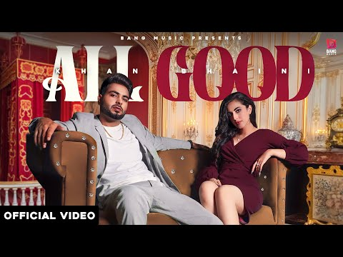 All Good Lyrics - Khan Bhaini