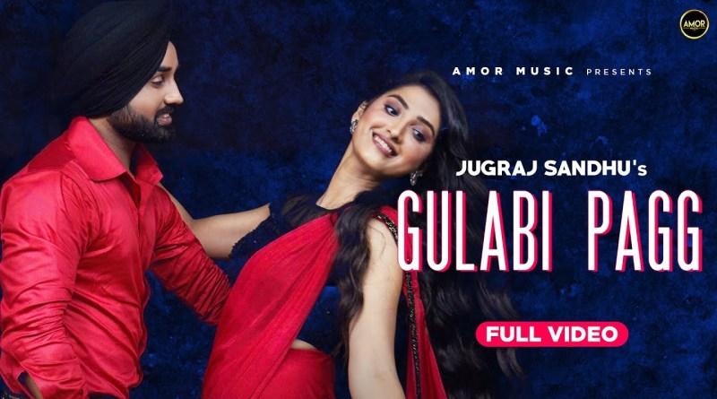 Gulabi Pagg lyrics - Jugraj Sandhu, Isha Sharma