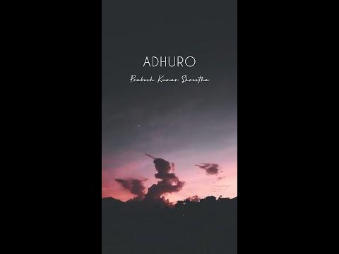 Maya tyo navayeko hoina - Adhuro Lyrics - Prabesh Kumar Shrestha