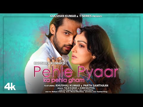 Pehle Pyaar Ka Pehla Gham Lyrics - Tulsi Kumar, Jubin Nautiyal