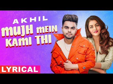 Mujh Mein Kami Thi Lyrics - Akhil