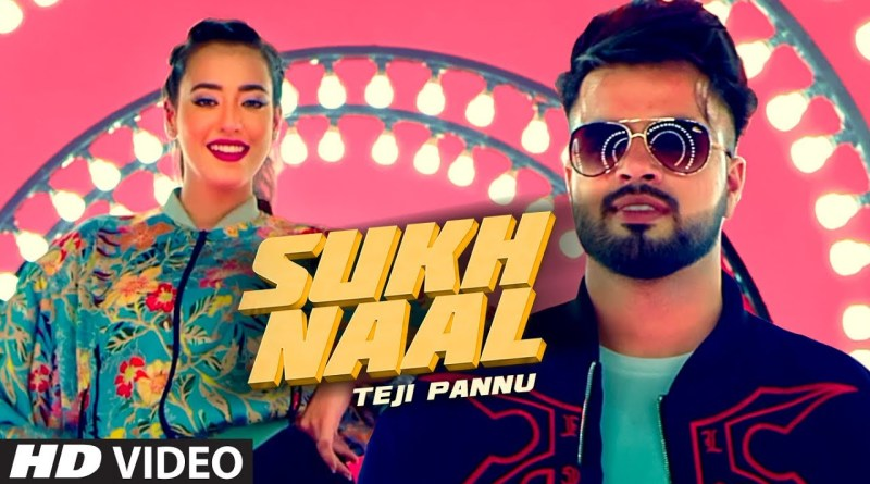 Sukh Naal Lyrics - Teji Pannu, Nikeet Dhillon