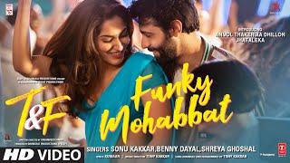 Funky Mohabbat Lyrics - Shreya Ghoshal, Benny Dayal, Sonu Kakkar