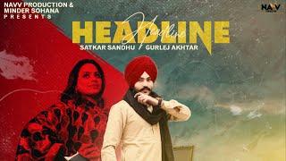Headline Lyrics - Satkar Sandhu, Gurlez Akhtar