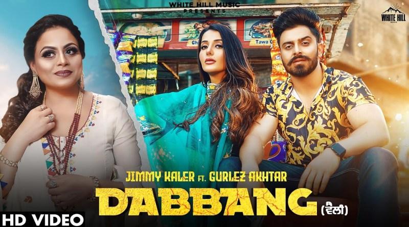Dabbang Lyrics - Jimmy Kaler Ft. Gurlez Akhtar