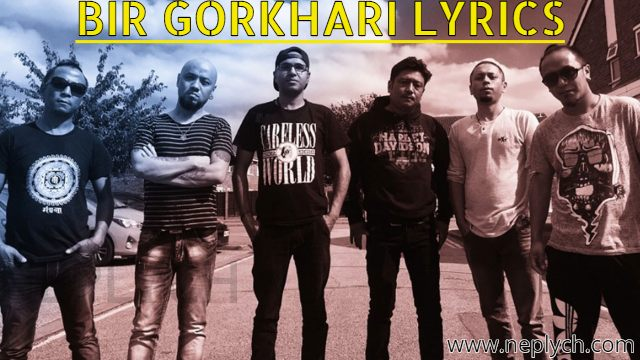 Bir Gorkhali Lyrics - Mantra Band (English+नेपाली) | Gorkhali Ko Choro Lyrics | Mantra Band Songs Lyrics, Chords, Tabs