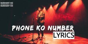 Phone Ko Number Lyrics – Sushant KC X FOESEAL (English+नेपाली)   Sushant KC Songs Lyrics, Chords, Tabs