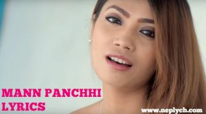 Mann Panchhi Lyrics – Neelima Thapa Magar (Nepal Idol) | Nepali Songs Lyrics, Chords, Tabs | Neplych