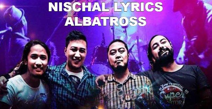 Nischal Lyrics - Albatross Band (English+नेपाली) | Albatross Band Songs Lyrics, Chords, Tabs