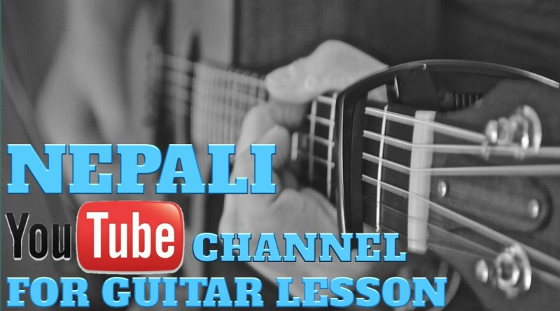 Top-3 Nepali Youtube Channel for Guitar Lesson Youtube Channel for Guitar Lesson