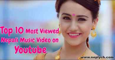 Top 10 Most Viewed Nepali Music Video on Youtube | Most Viewed Nepali Video on Youtube | Neplych