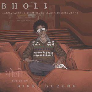 Bholi Lyrics – Bikki Gurung | Bikki Gurung Songs Lyrics, Chords, Mp3, Tabs