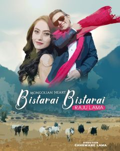 Bistarai Bistarai Lyrics – Raju Lama (Mongolian Heart) | Lyrics, Cords, Mp3, Tabs