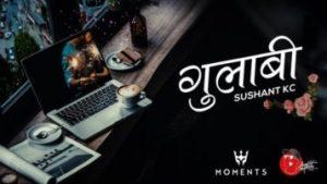 Gulabi Lyrics – Sushant KC   Sushant KC Songs Lyrics, Chords, Mp3, Tabs