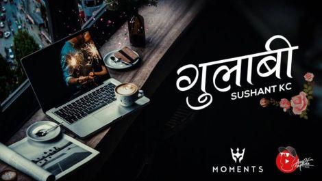 Gulabi Lyrics - Sushant KC | Sushant KC Songs Lyrics, Chords, Mp3, Tabs