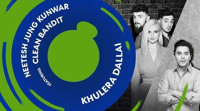 Khulera Dallai Lyrics - Neetesh Jung Kunwar ft. Clean Bandit | Neetesh Jung Kunwar Songs Lyrics, Chords, Mp3