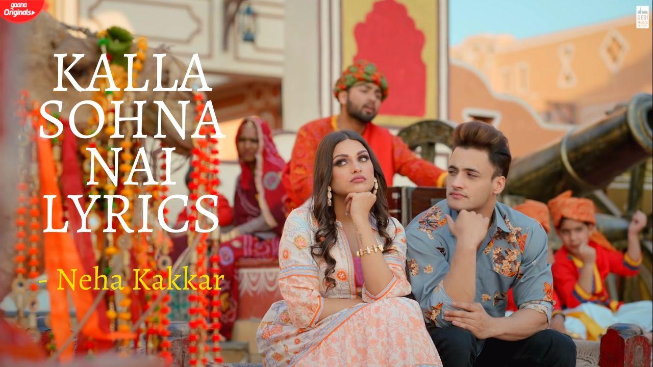 Kalla Sohna Nai Lyrics – Neha Kakkar   Asim Riaz   Himanshi Khurana