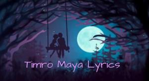 Timro Maya Lyrics – Sushant KC
